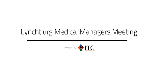 December Lynchburg Medical Managers Meeting