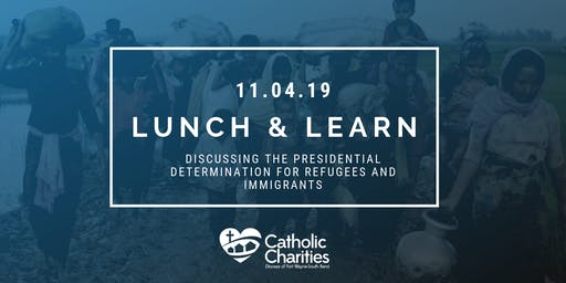 Lunch and Learn for Presidential Determination of Refugees and Immigrants