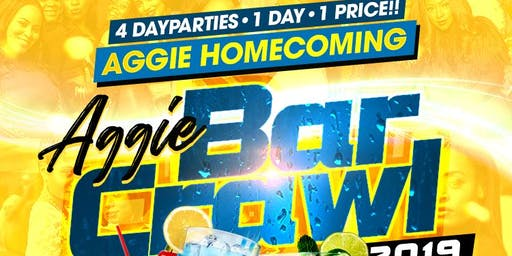 AGGIE HOMECOMING BARCRAWL 2019-  4 DAYPARTIES, 4 CLUBS, 1 PRICE! #GHOE #NCAT