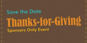 Thanks-for-Giving Sponsors Only Event