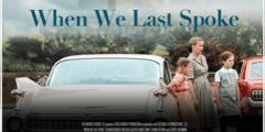 October 27 Screening of When We Last Spoke