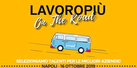 Lavoropiù on the road fa tappa a Napoli per un nuovo Recruiting Day biglietti