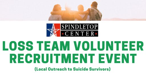 Spindletop Center LOSS Team Volunteer Recruitment Event (Evening Session)