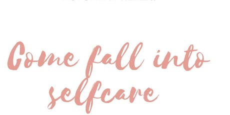 Fall Into Self Care tickets