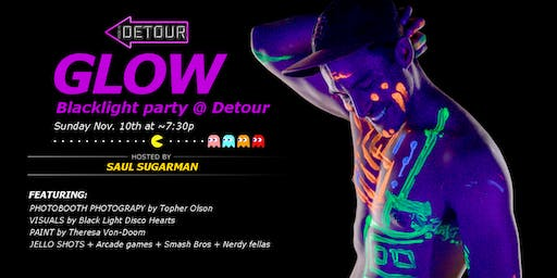 GLOW: Blacklight Party at Detour