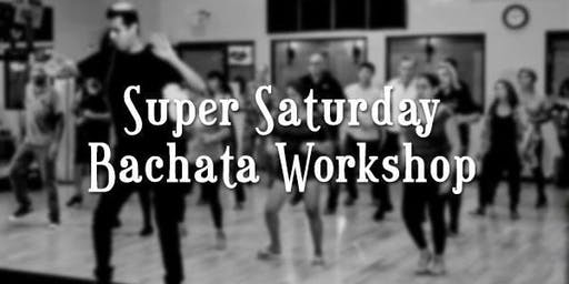 Super Saturday Bachata Workshop