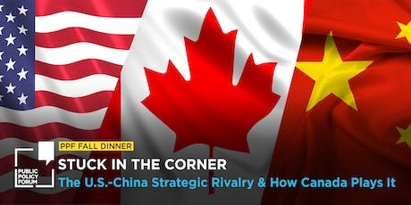 PPF Fall Dinner - Stuck in the Corner: The U.S.-China strategic rivalry and how Canada plays it tickets