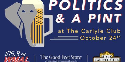 WMAL's Politics &  A Pint w/ Chris Plante - 10/24/19 @ The Carlyle Club