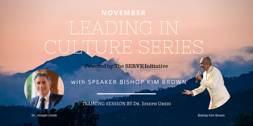 LEADING IN CULTURE: Bishop Kim Brown & Dr. Joseph Umidi, Powered by SERVE