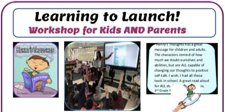 Learning to Launch! Workshop for Kids AND Parents! tickets