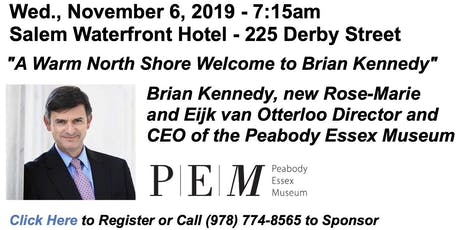 Wed., Nov. 6th Breakfast Forum - Brian Kennedy, CEO, Peabody Essex Museum tickets