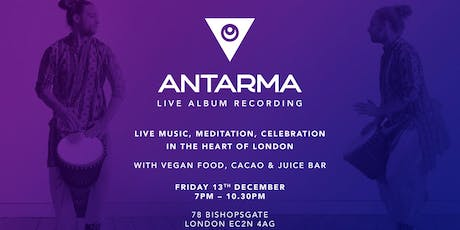 ANTARMA LIVE - Live Music Meditation Celebration! tickets