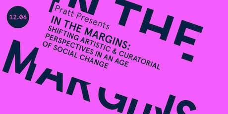 Pratt Presents: In the Margins tickets