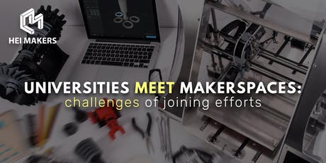 Universities meet Makerspaces: challenges of joining efforts tickets