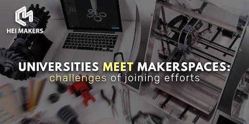 Universities meet Makerspaces: challenges of joining efforts