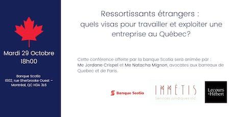 Ressortissants étrangers : quels visas pour travailler et exploiter une entreprise au Québec?  billets