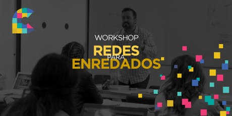 Workshop Redes para Enredados // 30 de octubre de 2019 boletos