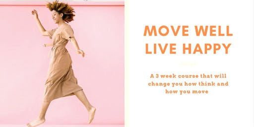 Move Well Live Happy: an introduction to The Alexander Technique