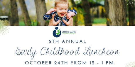 5th Annual Early Childhood Luncheon tickets