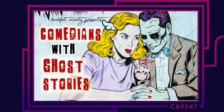 BackFat Variety Presents: Comedians with Ghost Stories  tickets