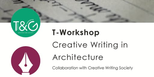 T-Workshops: Creative Writing & Architecture