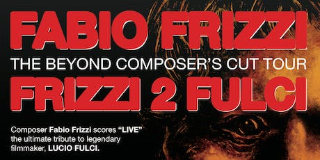 Fabio Frizzi performing the live score to THE BEYOND + FRIZZI 2 FULCI tickets