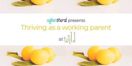 Thriving as a Working Parent | learn & mingle