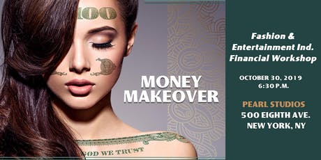 MONEY MAKEOVER - Fashion/Entertainment Ind. Financial Workshop tickets