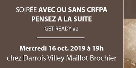 """""""Avec ou sans CRFPA-, pensez à la suite""""  - Soirée Get Ready billets"""