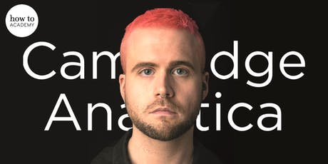 Inside Cambridge Analytica's Plot to Break the World | with Christopher Wylie tickets