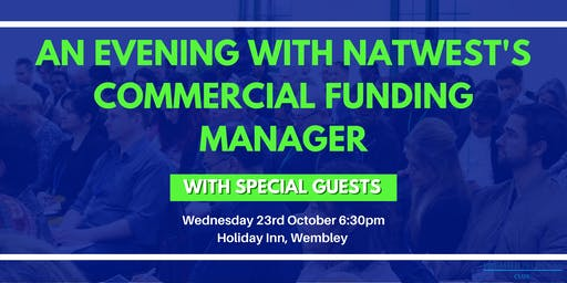 An Evening With Natwest's Commercial Funding Manager