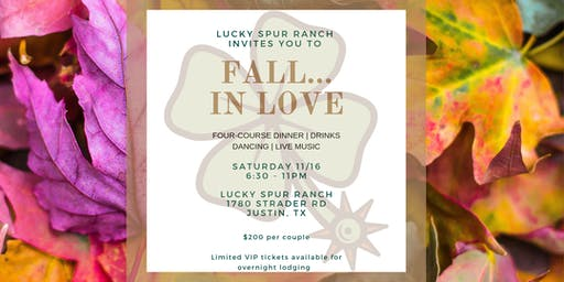 Fall...in love at Lucky Spur Ranch to an evening of dinner and dancing...