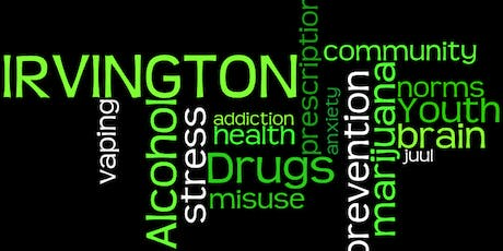 Drugs and Alcohol Use:  An Irvington Perspective 2019 tickets