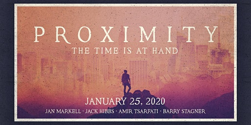 Proximity Prophecy Conference: The Time is at Hand