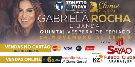 Clame Gospel Araras- Gabriela Rocha ingressos