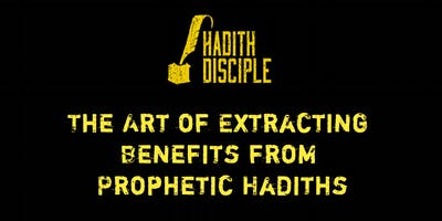 Introduction To The Art of Extracting Benefits from Prophetic Hadiths