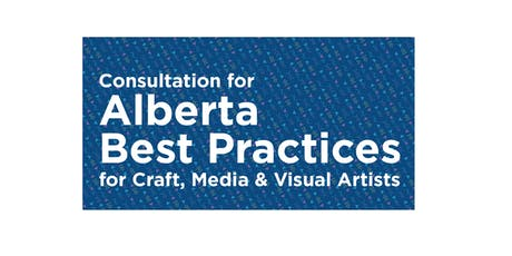 Consultation for Alberta Best Practices for Craft, Media & Visual Artists tickets