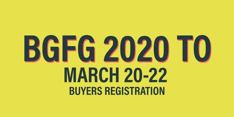 BGFG 2020 Toronto Buyers Registration tickets