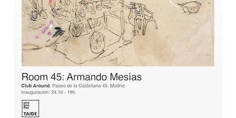 Exposición - Room 45: Armando Mesías entradas