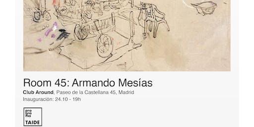 Exposición - Room 45: Armando Mesías
