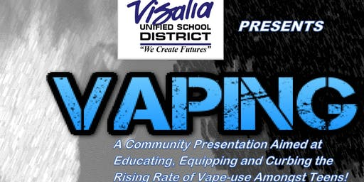 Visalia Unified School District Presents Vaping