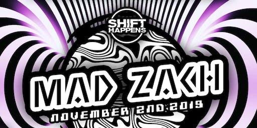 Shift Happens Presents: Mad Zach
