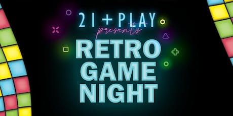 21+ Play Presents Retro Game Night tickets