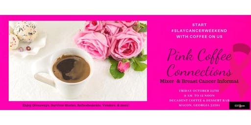 Pink Coffee Connections: Mixer & Breast Cancer Informant