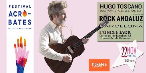 Hugo Toscano canta al Rock Andaluz - Festival Acrò