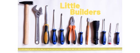 Little Builders (October)