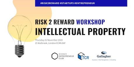 Risk 2 Reward Workshop – Intellectual Property tickets