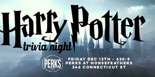 Harry Potter Trivia : Trivia NIGHT 1 at Perks Horsefeathers