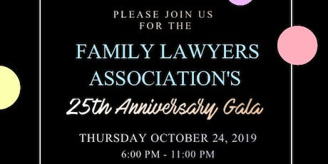 Family Lawyers Association's 25th Anniversary Gala! tickets