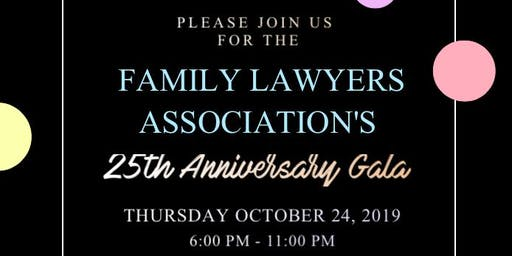 Family Lawyers Association's 25th Anniversary Gala!